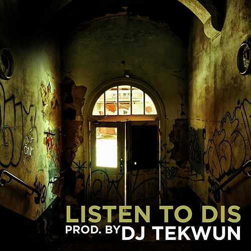Listen to Dis de DJ Tek-Wun