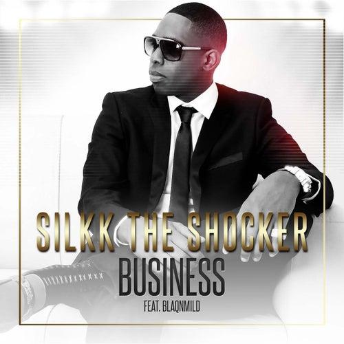 Business (feat  Blaqnmild) - Single by Silkk the Shocker