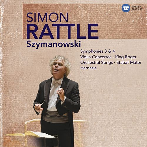Sir Simon Rattle: Szymanowski by Various Artists