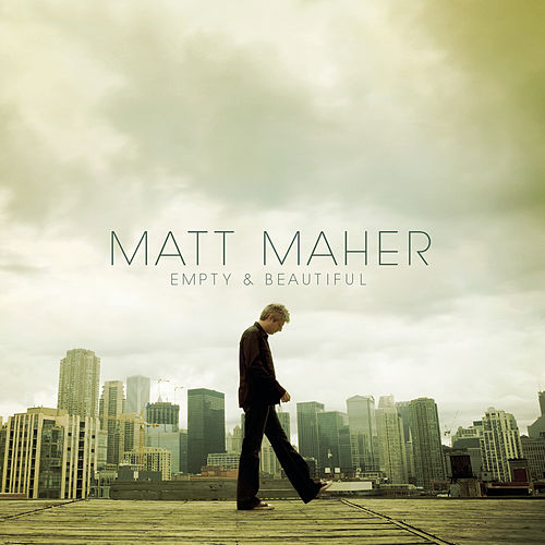 Empty And Beautiful de Matt Maher