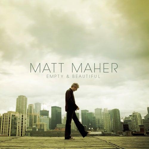 Empty And Beautiful de Matt Maher