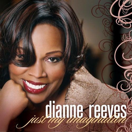 Just My Imagination (Radio Edit) von Dianne Reeves
