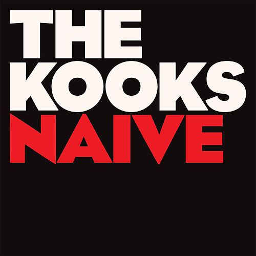 Naïve by The Kooks