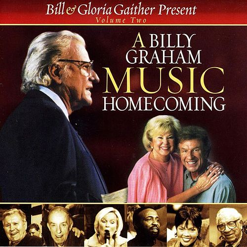 A Billy Graham Music Homecoming - Volume 2 by Bill & Gloria Gaither