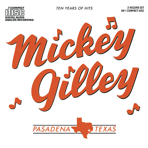 Ten Years Of Hits by Mickey Gilley