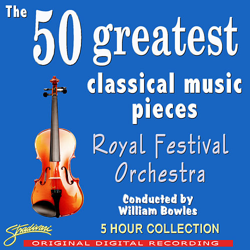 The 50 Greatest Classical Music Pieces by Various Artists
