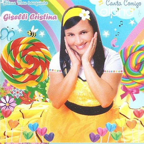 Canta Comigo by Giselli Cristina