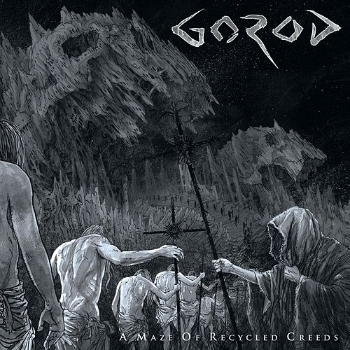 A Maze of Recycled Creeds by Gorod