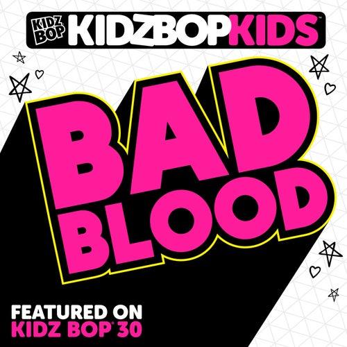 Bad Blood - Single di KIDZ BOP Kids