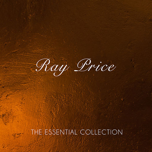 The Essential Collection by Ray Price
