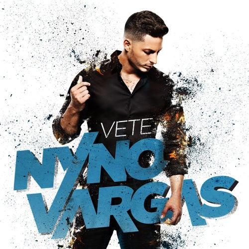 Vete de Nyno Vargas