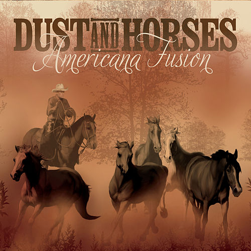 Dust and Horses: Americana Fusion von J. Erwin Dunlop