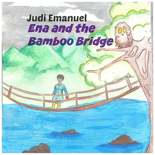 Ena and the Bamboo Bridge de Judi Emanuel