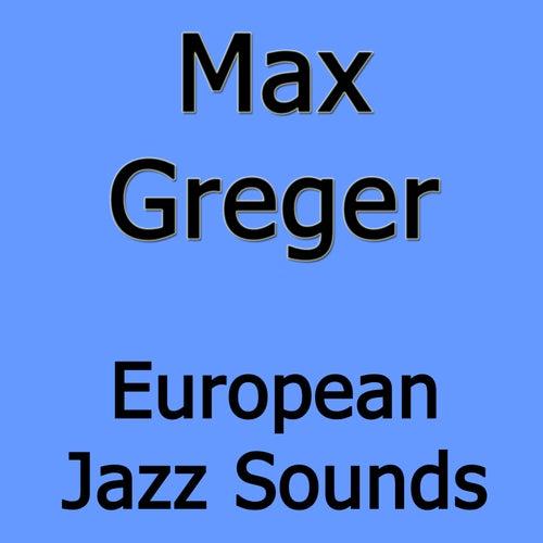 European Jazz Sounds von Max Greger