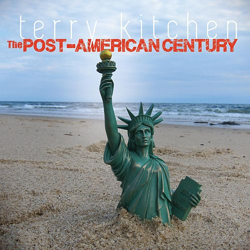 The Post-American Century von Terry Kitchen