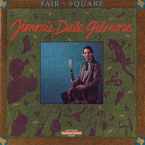 Fair and Square by Jimmie Dale Gilmore