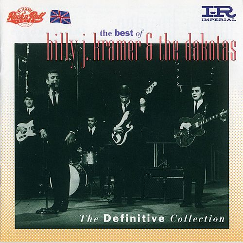 EMI Legends Rock 'n' Roll Seris - The Definitive Collection by Billy J. Kramer and the Dakotas
