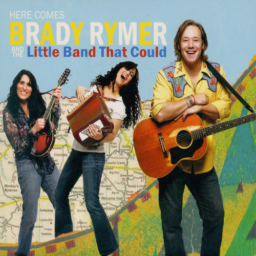 Here Comes Brady Rymer and the Little Band That Could von Brady Rymer