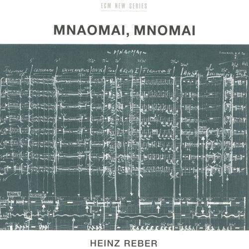 Reber: Mnaomai, Mnomai by Tschin Zhang