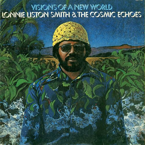 Visions of a New World by Lonnie Liston Smith