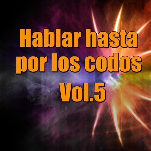 Hablar hasta por los codos, Vol.5 de Various Artists
