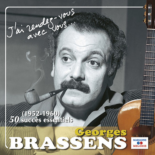 J'ai rendez-vous avec vous.. (50 succès essentiels) de Georges Brassens