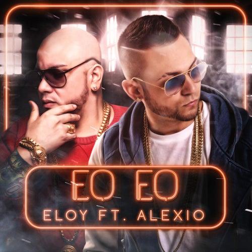 Eo Eo Remix (feat. Alexio) von Eloy