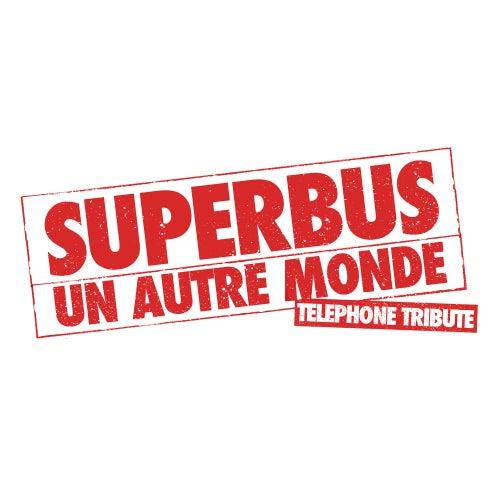 Un autre monde de Superbus