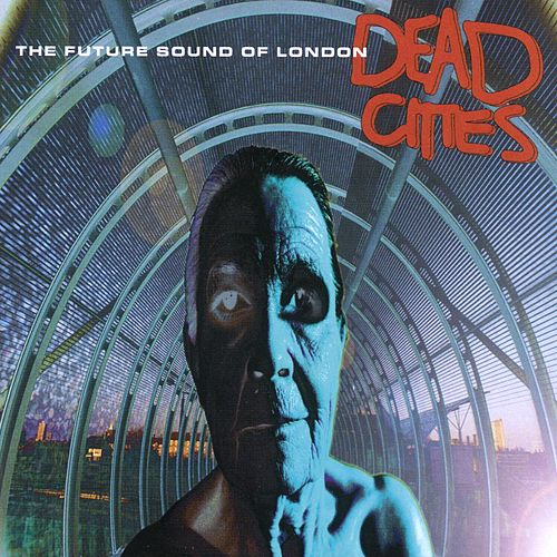 Dead Cities de Future Sound of London