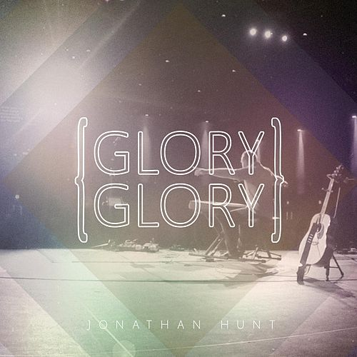 Glory Glory by Jonathan Hunt