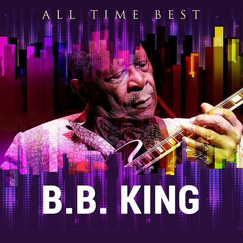 All Time Best: B.B. King by B.B. King