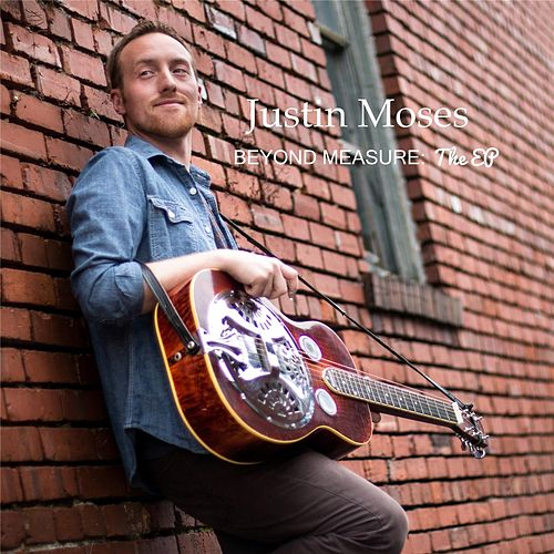 Beyond Measure: The EP by Justin Moses