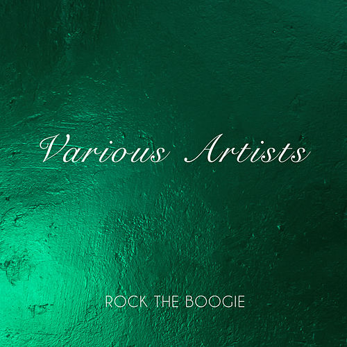 Rock The Boogie by Various Artists