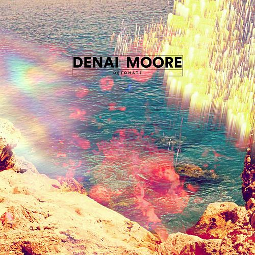 Detonate by Denai Moore