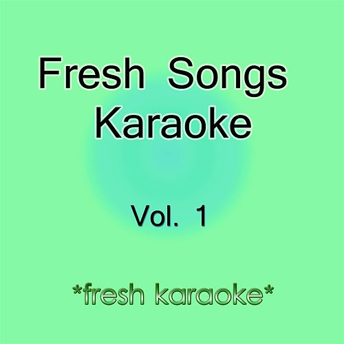 Fresh Songs - Vol. 1 de Fresh Karaoke