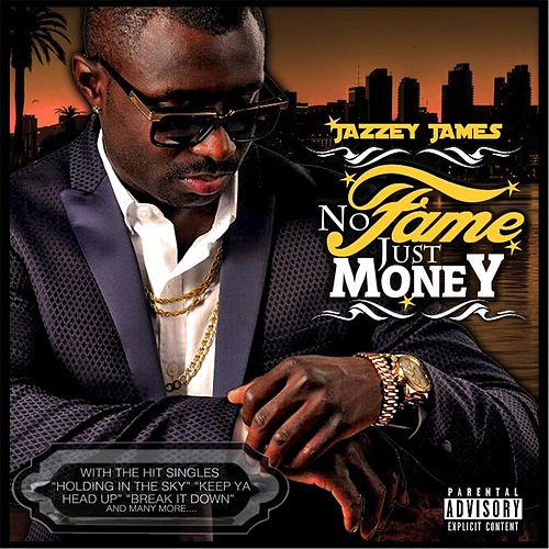 No Fame Just Money von Jazzey James