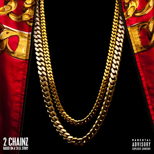 Based On A T.R.U. Story (Deluxe) van 2 Chainz