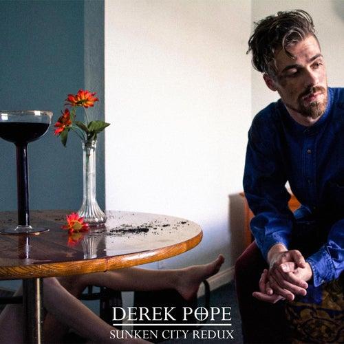 Sunken City Redux de Derek Pope