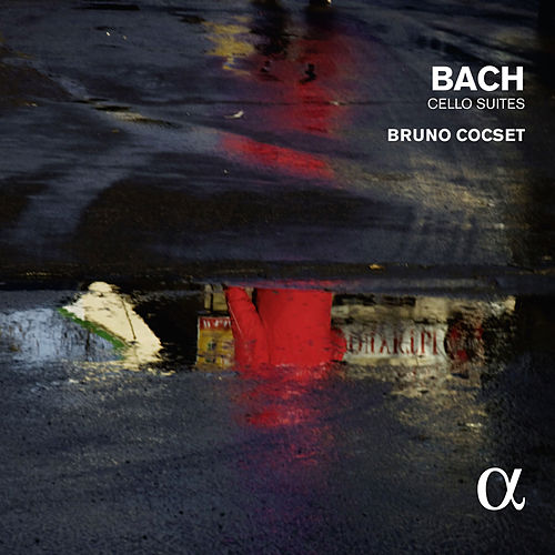 Bach: Cello Suites (Alpha Collection) by Bruno Cocset