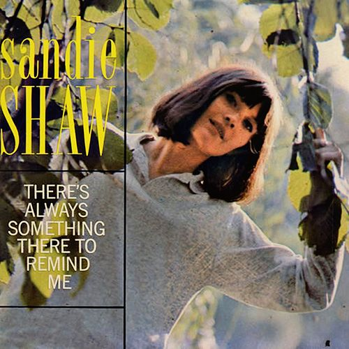 There's Always Something There to Remind Me de Sandie Shaw