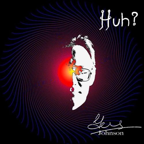 Huh? de Gus Johnson