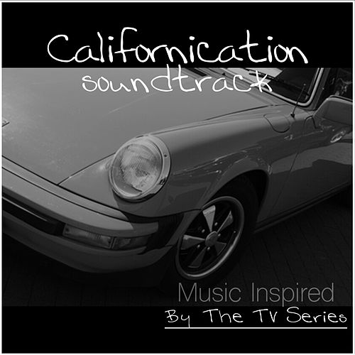 Californication TV Series (Music Inspired by the TV Series) de Various Artists