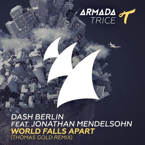 World Falls Apart (Thomas Gold Remix) by Dash Berlin