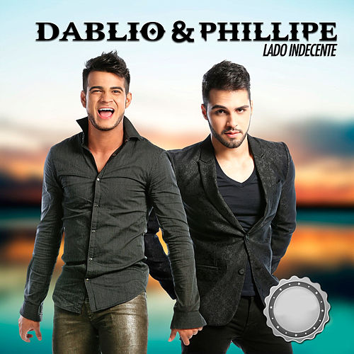Lado Indecente de Dablio & Phillipe