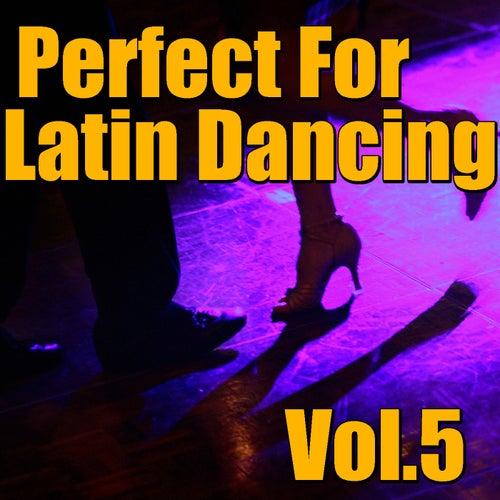 Perfect For Latin Dancing, Vol.5 de Various Artists