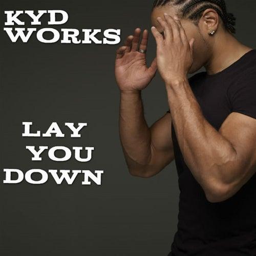 Lay You Down (Enough) de K.Y.D Works
