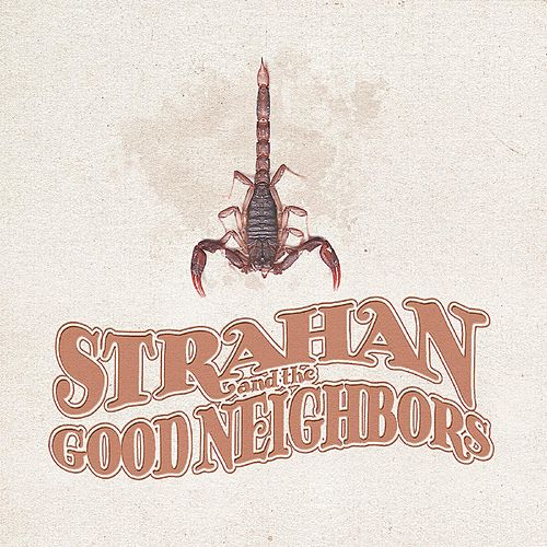 Strahan & the Good Neighbors by Strahan