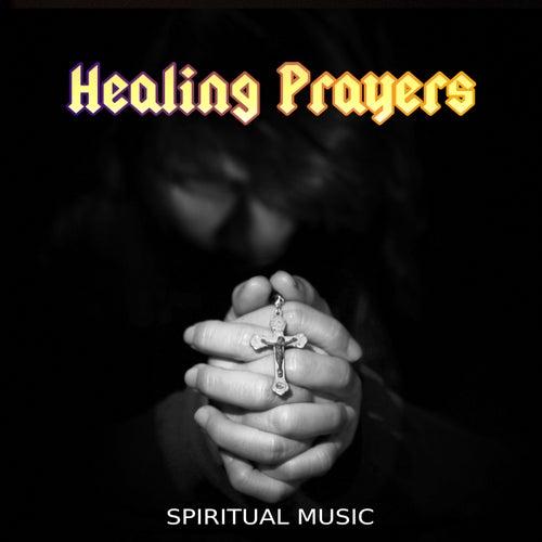 Healing Prayers - Spiritual Music – Church Music, Traditional Songs, Christian Songs de Dominika Jurczuk Gondek