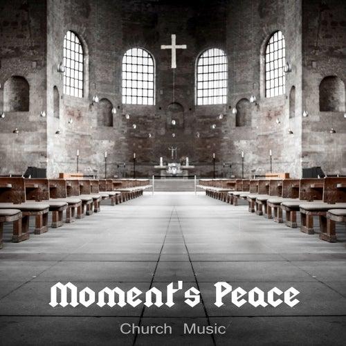 Moment's Peace: Church Music – Plainsongs with Alpha Waves for Spiritual Meditation, Awakening Blessing & Healing de Dominika Jurczuk Gondek