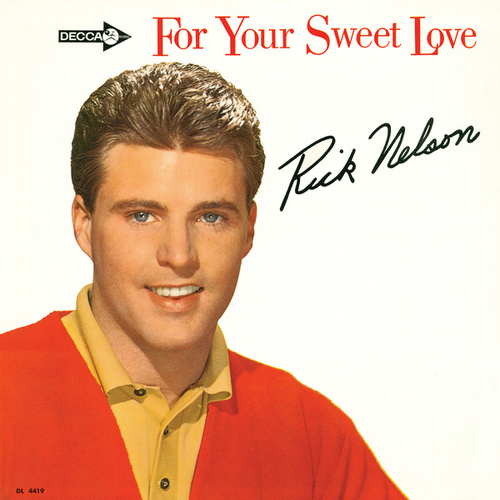 For Your Sweet Love von Rick Nelson